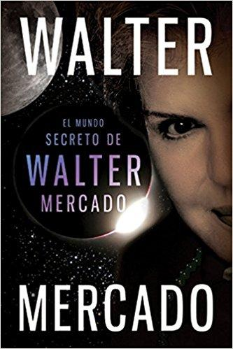 El Mundo secreto de Walter Mercado (Spanish Edition) by Walter Mercado (Abril 20, 2010) - libros en español - librosinespanol.com