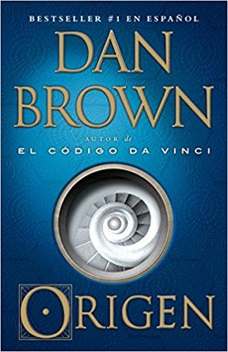 Origen (En espanol) (Spanish Edition) by Dan Brown (Julio 17, 2018)