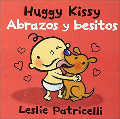 Huggy Kissy/Abrazos y besitos (Leslie Patricelli board books) by Leslie Patricelli (Agosto 9, 2016)