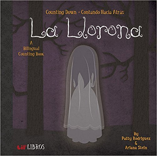 La Llorona: Counting Down - Contando Hacia Atras (English and Spanish Edition) by Patty Rodriguez,‎ Ariana Stein,‎ Citlali Reyes (Septiembre 15, 2015) - libros en español - librosinespanol.com