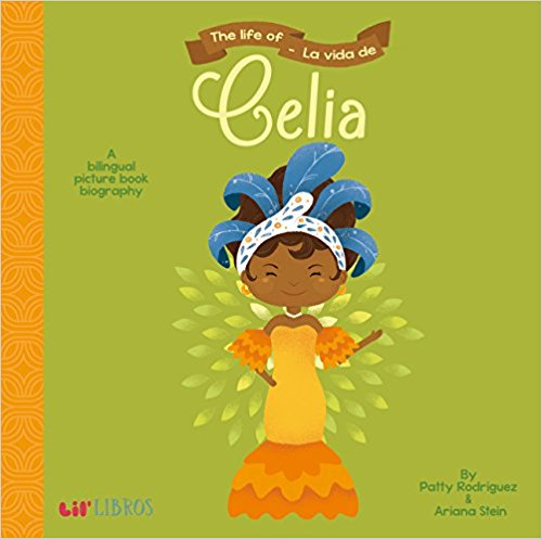 The Life of/La Vida De Celia (English and Spanish Edition) by Patty Rodriguez,‎ Ariana Stein,‎ Citlali Reyes (Marzo 8, 2017)