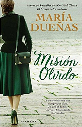 Mision olvido (The Heart Has Its Reasons Spanish Edition): Una novela by Maria Duenas (Octubre 28, 2014) - libros en español - librosinespanol.com