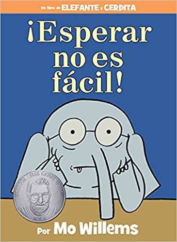 ¡Esperar no es fácil! (An Elephant and Piggie Book) by Mo Willems (Marzo 28, 2017) - libros en español - librosinespanol.com
