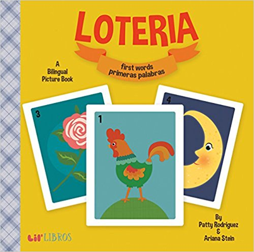 Loteria: First Words / Primeras Palabras (English and Spanish Edition) by Patty Rodriguez,‎ Ariana Stein,‎ Citlali Reyes (Enero 2, 2018)