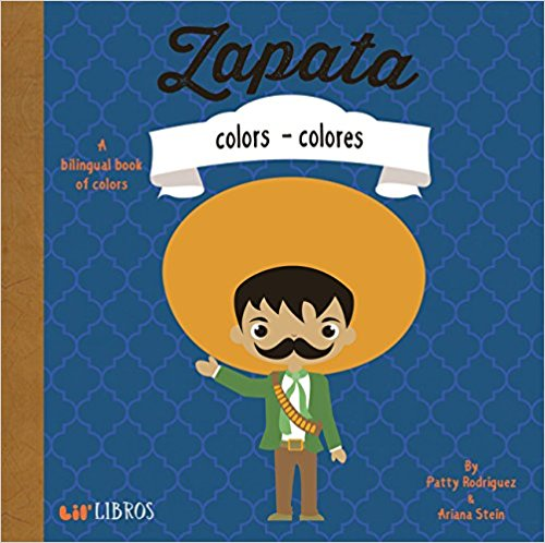 Zapata: Colors - Colores (English and Spanish Edition) by Patty Rodriguez,‎ Ariana Stein,‎ Citlali Reyes (Diciembre 21, 2014)