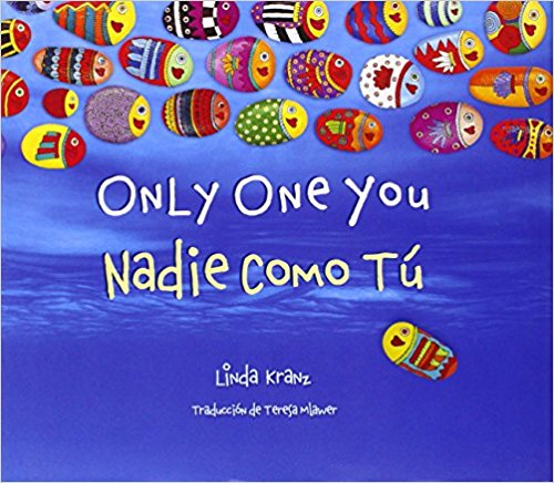 Only One You/Nadie Como Tú (English and Spanish Edition) by Linda Kranz (Noviembre 10, 2014) - libros en español - librosinespanol.com