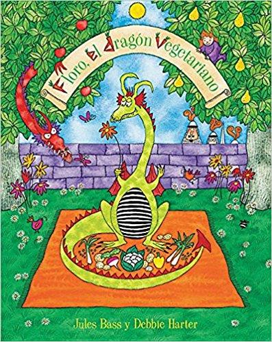 Floro, el dragon vegetariano/ Floro, The Vegetarian Dragon by Jules Bass, Debbie Harter (Marzo 31, 2016) - libros en español - librosinespanol.com