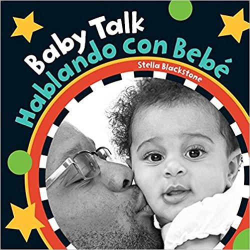 Baby Talk / Hablando con bebé (English and Spanish Edition) by Stella Blackstone, Maria Perez (Agosto 1, 2017) - libros en español - librosinespanol.com