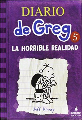 Diario de Greg 5. La horrible realidad (Diary of a Wimpy Kid) by Jeff Kinney (Marzo 1, 2001) - libros en español - librosinespanol.com