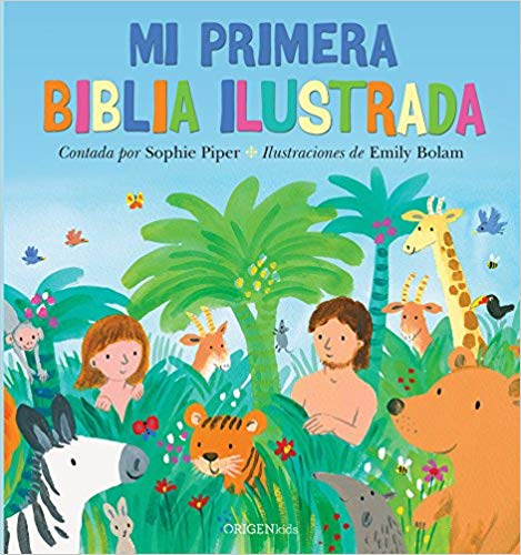 Mi primera Biblia ilustrada / My First Picture Bible by Sophie Piper (Agosto 21, 2018)