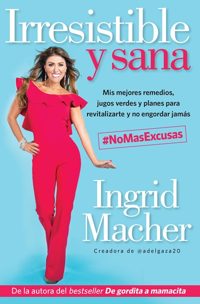 Irresistible y sana / Irresistible and Healthy by Ingrid Macher (Abril 24, 2018)