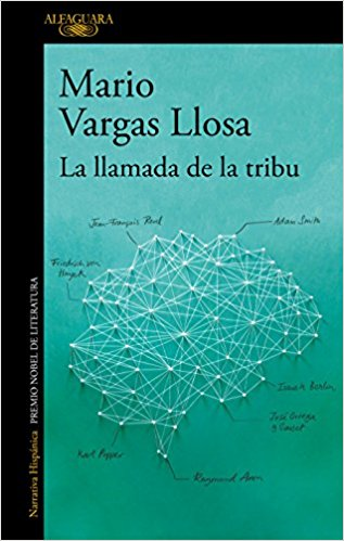 La llamada de la tribu / The Call of the Tribe by Mario Vargas Llosa (Marzo 27, 2018) - libros en español - librosinespanol.com