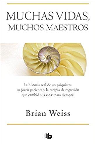 Muchas vidas, muchos maestros / Many Lives, Many Masters by Brian Weiss (Junio 26, 2018)