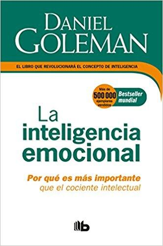 La Inteligencia emocional: Por qué es más importante que el cociente intelectual/Emotional Intelligence (Spanish Edition) by Daniel Goleman (Mayo 29, 2018)