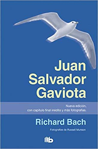 Juan Salvador Gaviota / Jonathan Livingston Seagull by Richard Bach (Julio 31, 2018)