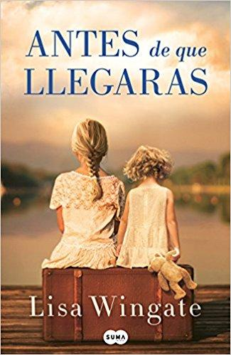 Antes de que llegaras / Before We Were Yours by Lisa Wingate (Abril 24, 2018) - libros en español - librosinespanol.com