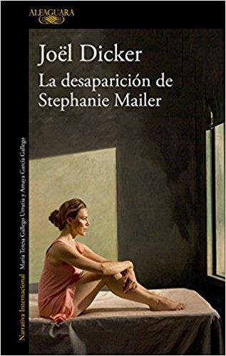 La desaparición de Stephanie Mailer / The Disappearance of Stephanie Mailer by Joel Dicker (Agosto 7, 2018)