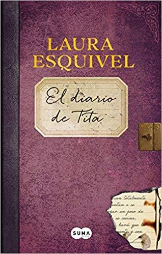 "El diario de Tita (El diario de Como agua para chocolate) / Tita's Diary (Como agua para chocolate / Like Water for Chocolate) (Spanish Edition) by Laura Esquivel (Septiembre 25, 2018) ""Preventa"" - libros en español - librosinespanol.com"