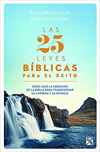 Las 25 leyes bíblicas para el éxito (Spanish Edition) by William Douglas (Junio 19, 2018)