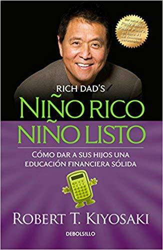 Niño rico, niño listo: Cómo dar a sus hijos una educación financiera sólida / Rich Kid Smart Kid: Giving Your Child a Financial Head Start by Robert T. Kiyosaki (Junio 26, 2018) - libros en español - librosinespanol.com