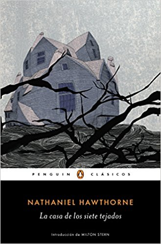 La casa de los siete tejados / The House of the Seven Gables by Nathaniel Hawthorne (Julio 26, 2016)
