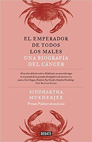 El emperador de todos los males / The Emperor of All Maladies: A Biography of Cancer (Spanish Edition) by Siddhartha Mukherjee (Diciembre 27, 2016) - libros en español - librosinespanol.com