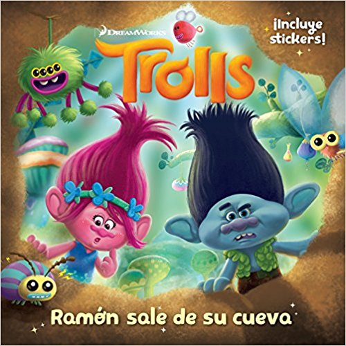 Trolls. Ramón sale de su cueva/Out of Branch's Bunker (DreamWorks) by Penguin Random House Grupo Editorial (Noviembre 29, 2016) - libros en español - librosinespanol.com