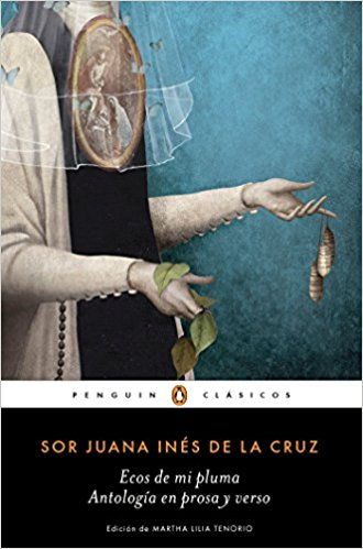 Ecos de mi pluma: Antología en prosa y verso / Echoes From My Pen: Prose and Verse Anthology by Juana Ines de la Cruz (Mayo 29, 2018) - libros en español - librosinespanol.com