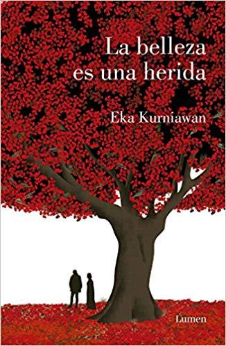 La belleza es una herida /Beauty is a Wound by Eka Kurniawan (Junio 26, 2018)