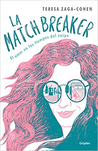 La Matchbreaker / The Matchbreaker by Teresa Zaga Cohen (Julio 31, 2018)