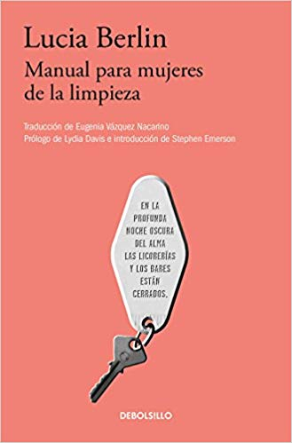 Manual para mujeres de la limpieza /A Manual for Cleaning Women: Selected Stories (Spanish Edition) by Lucia Berlin (Julio 31, 2018)