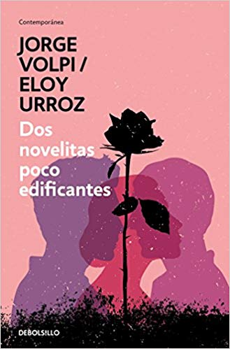 Dos novelitas poco edificantes / Two Slightly Instructive Novels (Spanish Edition) by Jorge Volpi, Eloy Urroz (Agosto 21, 2018) - libros en español - librosinespanol.com