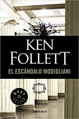 El escándalo Modigliani / The Modigliani Scandal by Ken Follett (Agosto 21, 2018) - libros en español - librosinespanol.com
