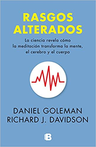 Rasgos alterados / Altered Traits (Archivo Tormentas) by Daniel Goleman, Richard Davidson (Agosto 21, 2018) - libros en español - librosinespanol.com