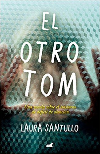 El otro Tom / The Other Tom (Spanish Edition) by Laura Santullo (Abril 24, 2018) - libros en español - librosinespanol.com