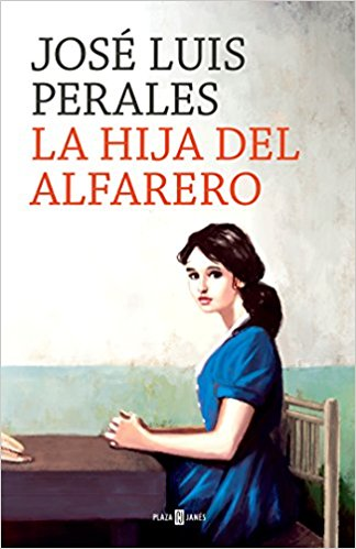 La hija del alfarero / The Potter's Daughter by Jose Luis Perales (Marzo 27, 2018) - libros en español - librosinespanol.com