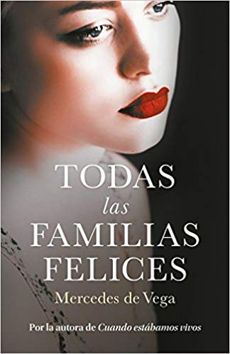 Todas las familias felices / Happy Families by Mercedes De Vega (Junio 26, 2018)