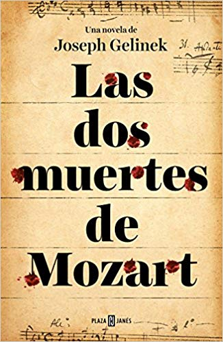 Las dos muertes de Mozart / Mozart's Two Deaths by Joseph Gelinek (Julio 31, 2018)