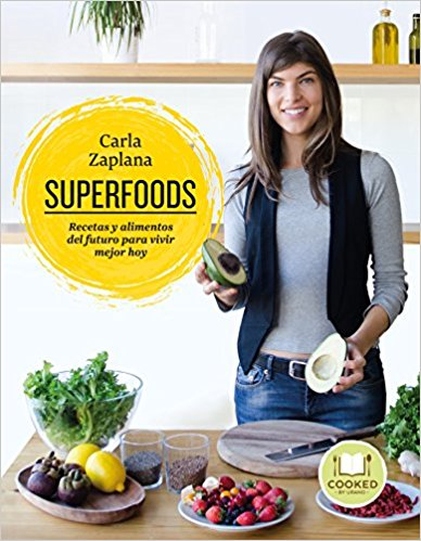 Superfoods by Carla Zaplana (Abril 30, 2018) - libros en español - librosinespanol.com