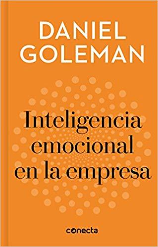 Inteligencia emocional en la empresa / Emotional Intelligence in Business (Imprescindibles) by Daniel Goleman (Julio 31, 2018)