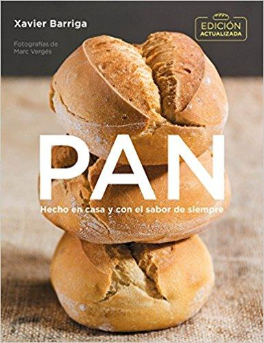 Pan (edición actualizada 2018) / Bread. 2018 Updated Edition by Xavier Barriga (Junio 26, 2018) - libros en español - librosinespanol.com