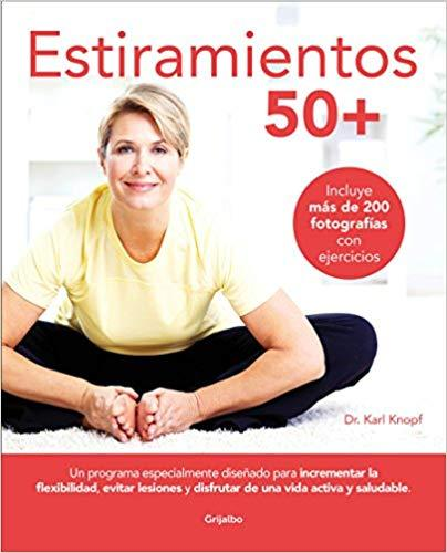 Estiramientos 50+ / Stretching for 50+ by Karl Knopf (Julio 31, 2018) - libros en español - librosinespanol.com
