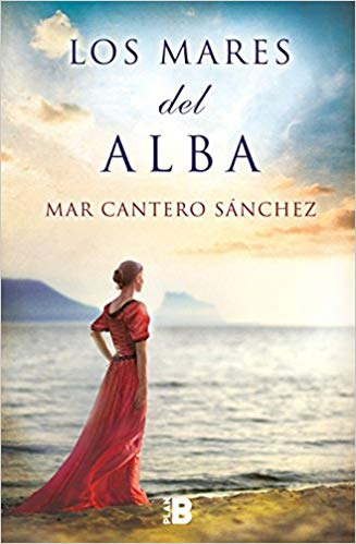 Los mares del alba / The Seas of Dawn by Mar Cantero Sanchez (Julio 31, 2018) - libros en español - librosinespanol.com
