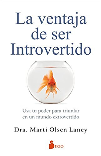 La ventaja de ser introvertido by Marti Olsen (Abril 30, 2018)