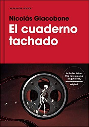 El cuaderno tachado / The Crossed-Out Notebook by Nicolas Giacobone (Junio 26, 2018) - libros en español - librosinespanol.com