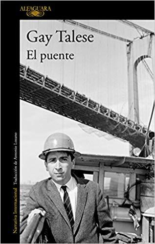El puente/The Bridge: The Building of the Verrazano - Narrows Bridge by Gay Talese (Junio 26, 2018)