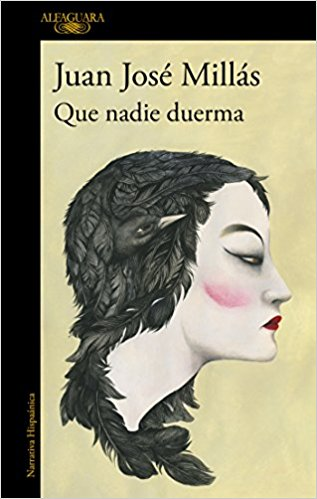 Que nadie duerma/Let No One Sleep by Juan Jose Millas (Mayo 29, 2018)