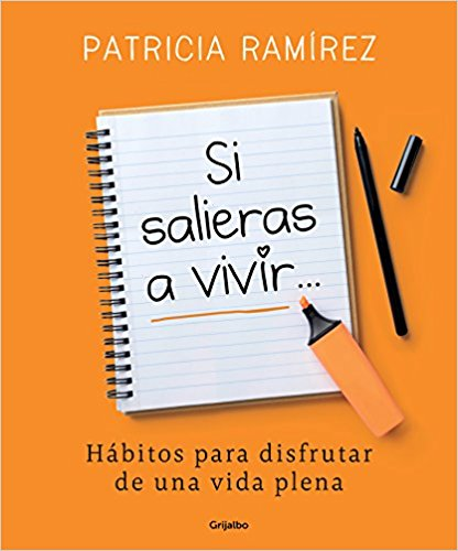 Si salieras a vivir... / If You Went Out and Lived by Patricia Ramirez (Mayo 29, 2018)