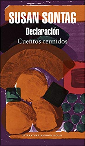 Declaración: cuentos reunidos / Debriefing: Collected Stories by Susan Sontag (Agosto 21, 2018) - libros en español - librosinespanol.com