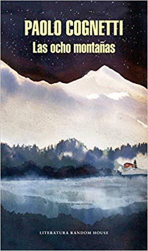 Las ocho montañas / The Eight Mountains by Paolo Cognetti (Junio 26, 2018) - libros en español - librosinespanol.com